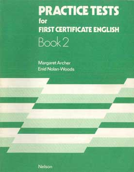 Practice Tests for First Certificate English Book2 - [Used]
