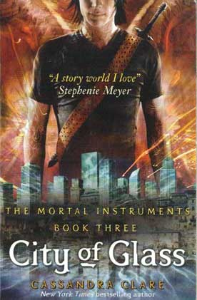 City of Glass the Mortal Instruments Book Three - [Used]