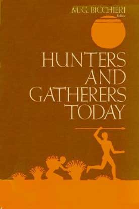 Hunters and Gatherers Today - [Used]