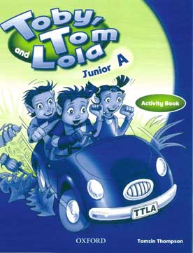 Toby Tom and Lola Junior A Activity Book