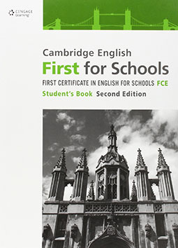 Cambridge English First for Schools First Certificate in English for Schools ST/BK Second Edition