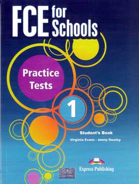FCE for Schools 1 Student's Book Practice Tests Revised 2015