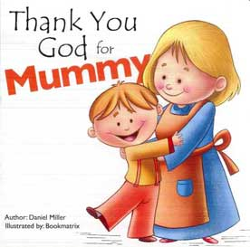Thank you God for Mummy