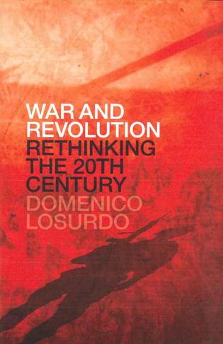 War and Revolution, Rethinking the 20th Century