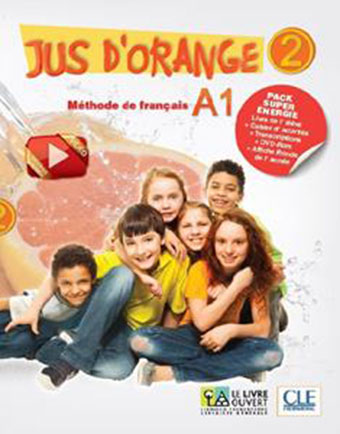 Jus D'orange 2 (A1.2) Methode de Francais (Pack Super Energie) Eleve & Cahier