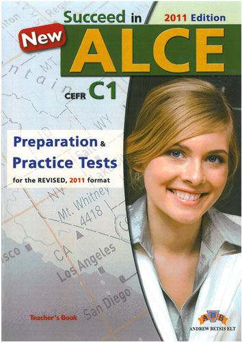 Succeed in Alce Preparation & Practice Tests C1 Revised 2011 Teacher's