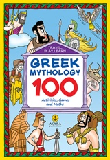 Greek Mythology: 100  Activities, Games and Myths