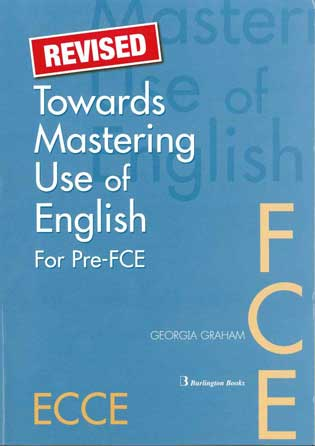 Towards Mastering Use of English FCE ECCE