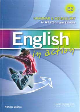 English in Action B2 Grammar & Vocabulary Teacher's Book For FCE, ECCE & Other B2 Exams